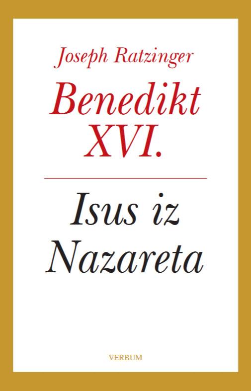 Isus iz Nazareta - Benedikt XVI; Autor: Joseph Ratzinger; Izdavač: Verbum