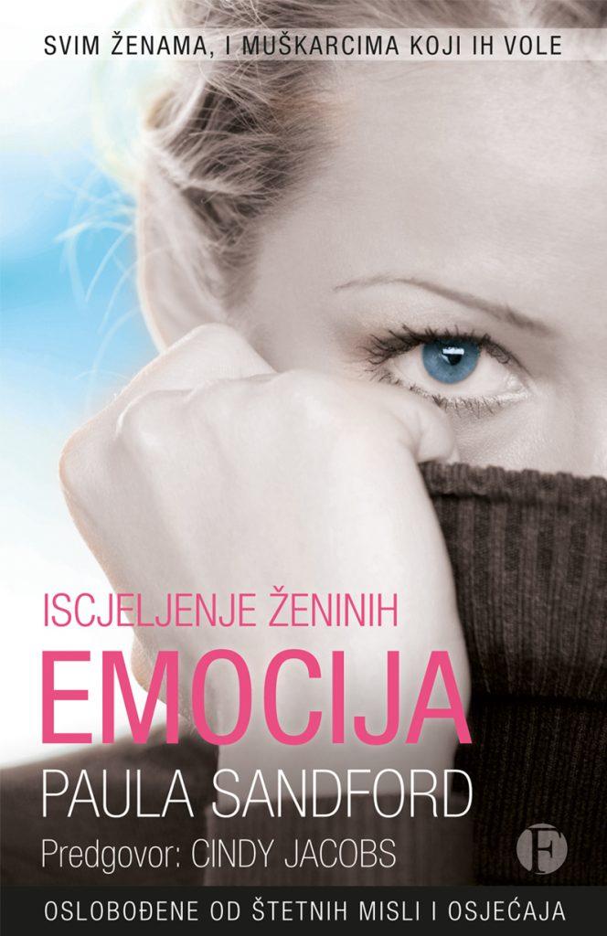 Iscjeljenje ženinih emocija - Autor: Paula Sandford; Izdavač: Figulus; oslobođenje od stetnih misli i osjećaja svim ženama i muškarcima koji ih vole