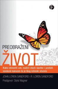 Preobraženi život; Autor: John Loren Sandford i R. Loren Sandford; Kako obnoviti um; Izdavač: Figulus