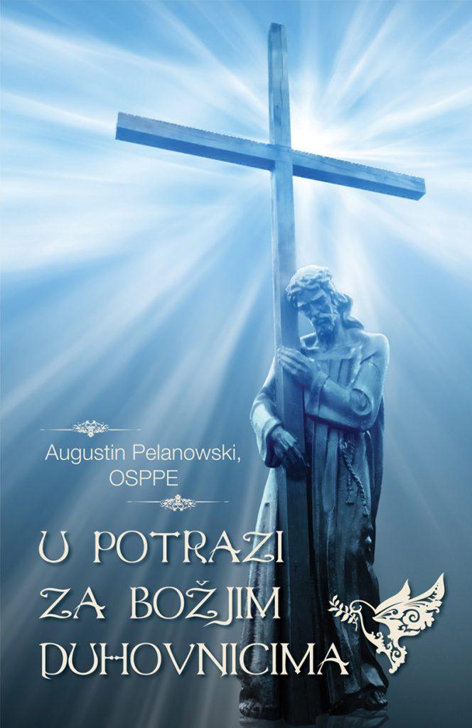 U potrazi za Božjim duhovnicima; Autor: o augustin pelanowski osppe; knjiga
