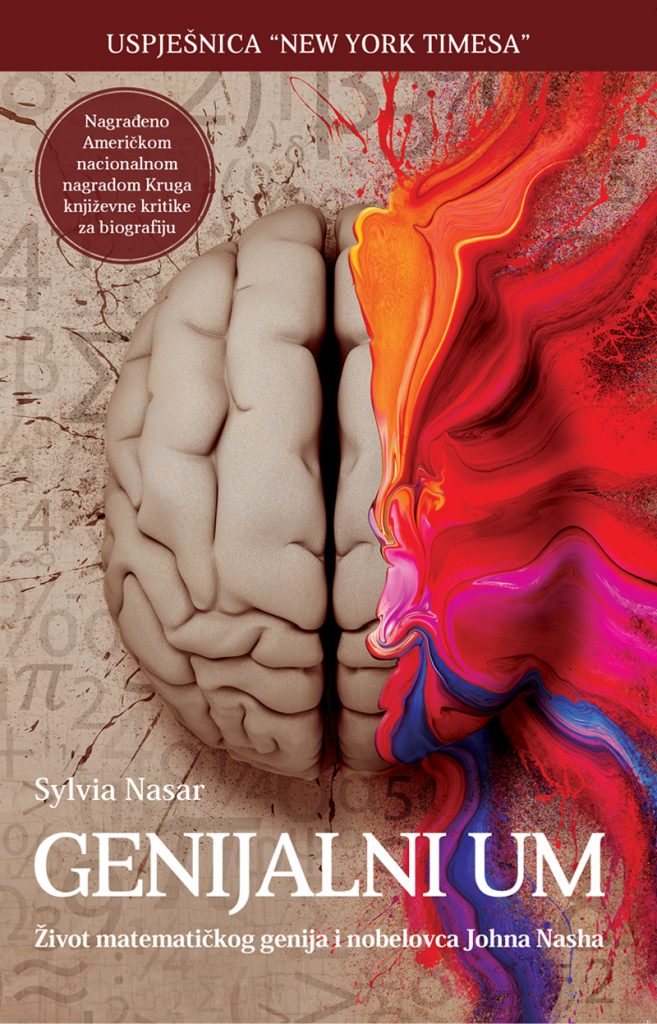 Genijalni um knjiga autor sylvia nasar zivot matematickog genija i nobelovca johna nasha