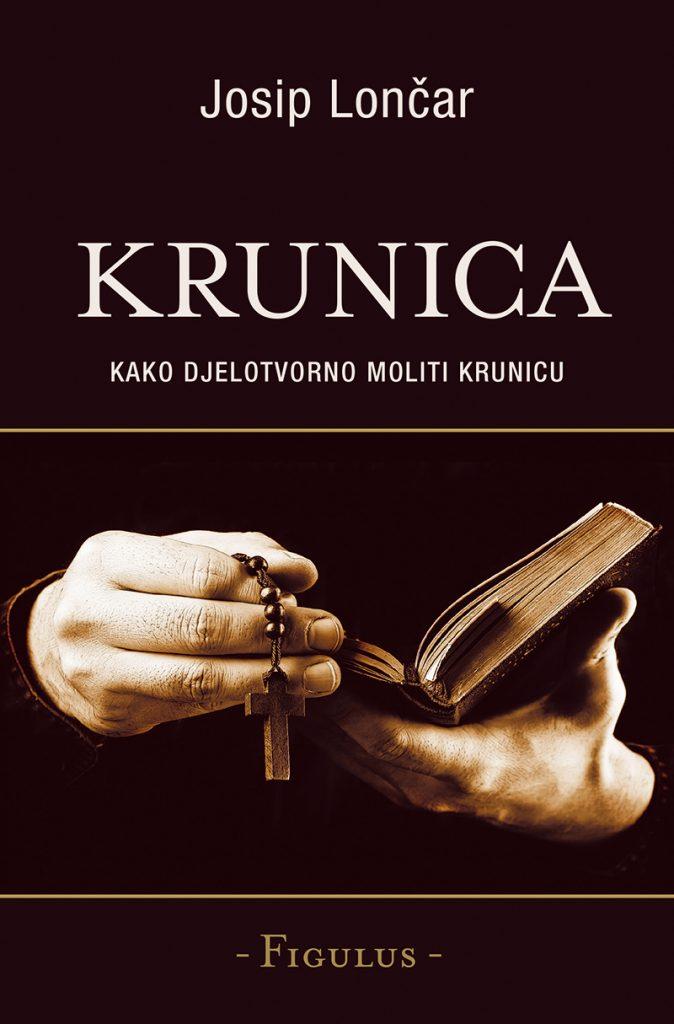 Krunica - Josip Lončar; Kako djelotvorno moliti krunicu