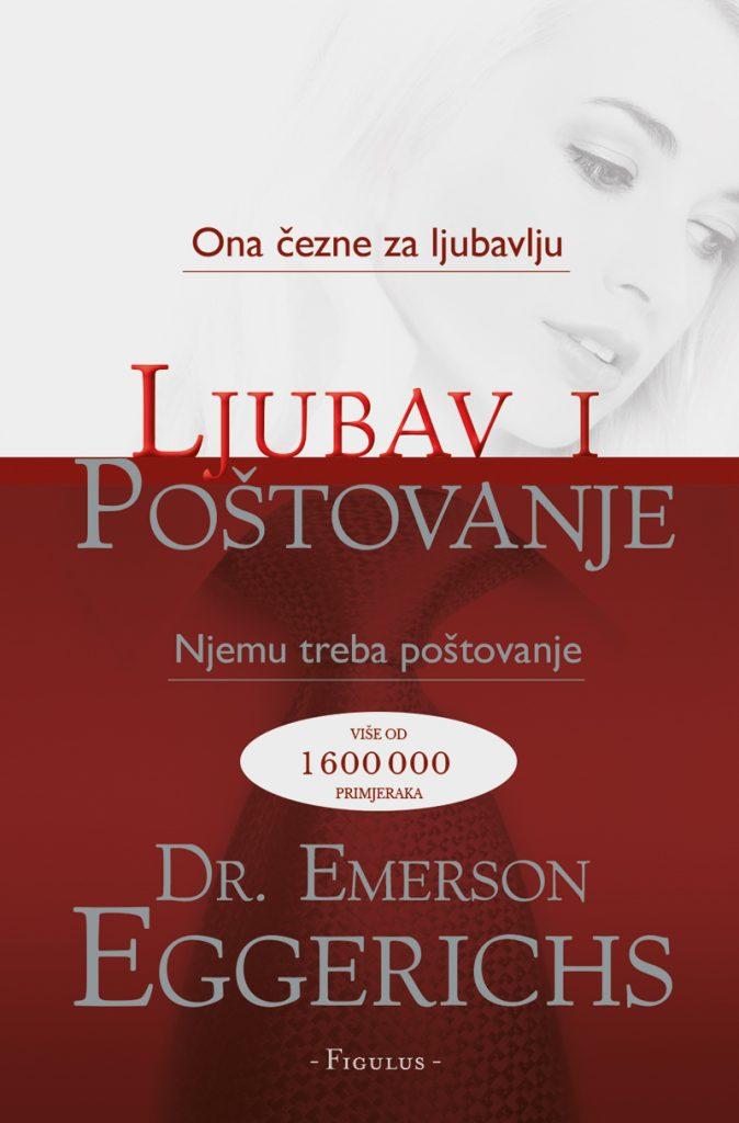 Ljubav i poštovanje; Autor: Dr. Emerson Eggerichs; Nakladnik: Figulus