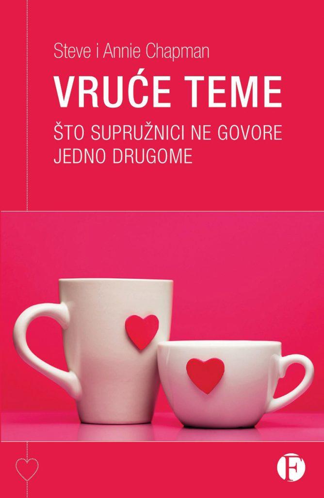 Vruće teme; što supružnici ne govore jedno drugome; Autori: Steve i Annie Chapman; Nakladnik: Figulus