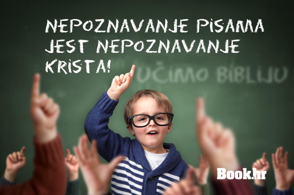 Nepoznavanje Pisama jest nepoznavanje Krista