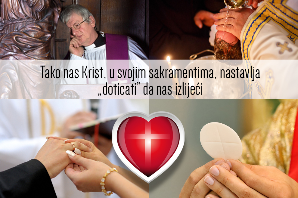 """Tako nas Krist, u svojim sakramentima, nastavlja """"doticati"""" da nas izlijeći"""