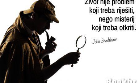"""""""Život nije problem koji treba riješiti, nego misterij koji treba otkriti. John Bradshaw"""""""