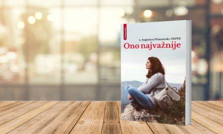 Darujemo vam najnoviju knjigu poznatog poljskog pavlina i propovjednika, patera Augustyna Pelanowskog!