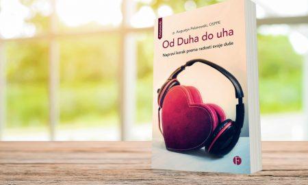 """Uključite se u nagradnu igru i osvojite knjigu """"Od Duha do uha – napravi korak prema radosti svoje duše"""" p. Augustyna Pelanowskog!"""