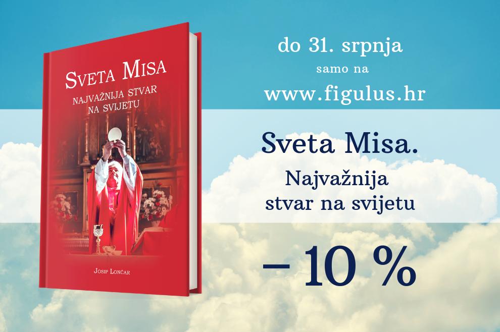 Knjigu o Svetoj Misi do 31. srpnja nabavi po sniženoj cijeni!