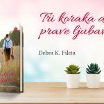 NOVA KNJIGA! 'TRI KORAKA DO PRAVE LJUBAVI' Knjiga koja će revolucionarizirati vaš ljubavni život!